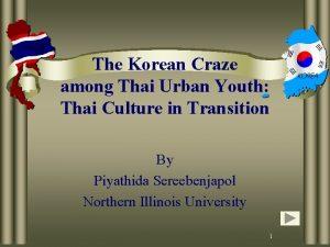 The Korean Craze among Thai Urban Youth Thai
