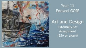 Year 11 Edexcel GCSE Art and Design Externally