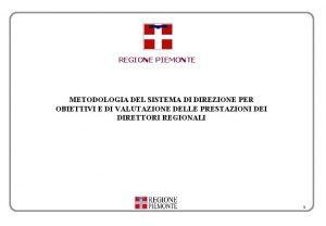 REGIONE PIEMONTE METODOLOGIA DEL SISTEMA DI DIREZIONE PER