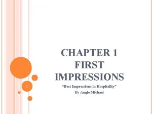 CHAPTER 1 FIRST IMPRESSIONS 1 Best Impressions in