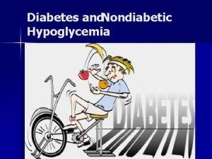 Diabetes and Nondiabetic Hypoglycemia Diabetes Mellitus Definition n