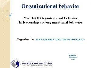 Organizational behavior Models Of Organizational Behavior In leadership