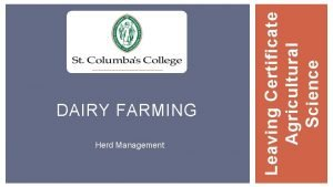 Herd Management Leaving Certificate Agricultural Science DAIRY FARMING