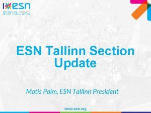 ESN Tallinn Section Update Matis Palm ESN Tallinn