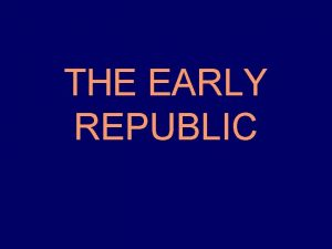 THE EARLY REPUBLIC BICAMERAL The Roman senate is