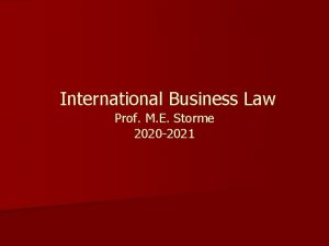 International Business Law Prof M E Storme 2020