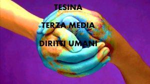 TESINA TERZA MEDIA DIRITTI UMANI I DIRITTI UMANI