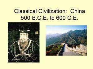 Classical Civilization China 500 B C E to