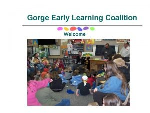 Gorge Early Learning Coalition Welcome Coalition Partners Ft