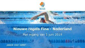 Nieuwe regels Fina Nederland Met ingang van 1