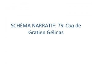 SCHMA NARRATIF TitCoq de Gratien Glinas SITUATION INITIALE