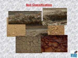 Soil Classification What is Soil Testing the Soil