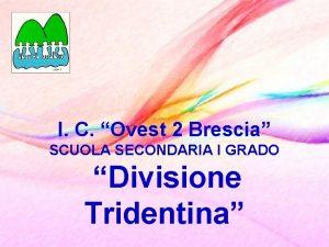 I C Ovest 2 Brescia SCUOLA SECONDARIA I