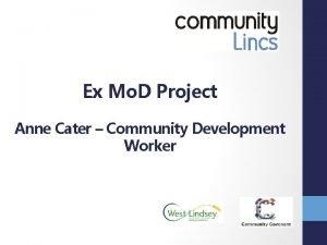 Ex Mo D Project Anne Cater Community Development