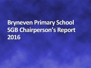 Bryneven Primary School SGB Chairpersons Report 2016 Bryneven