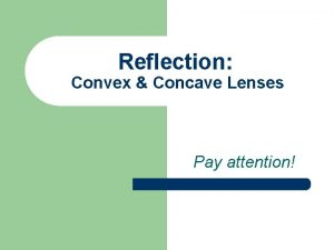 Reflection Convex Concave Lenses Pay attention The Law
