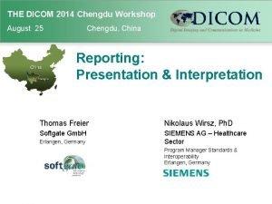 THE DICOM 2014 INTERNATIONAL THE DICOM 2014 Chengdu