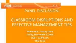 PANEL DISCUSSION CLASSROOM DISRUPTIONS AND EFFECTIVE MANAGEMENT TIPS