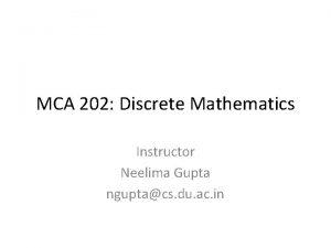 MCA 202 Discrete Mathematics Instructor Neelima Gupta nguptacs