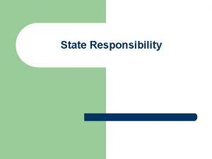 State Responsibility International Responsibility l The UN International