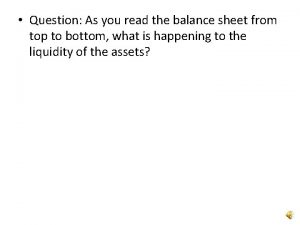 Question As you read the balance sheet from