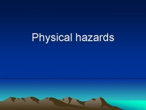 Physical hazards Sources of Noise Noise can be
