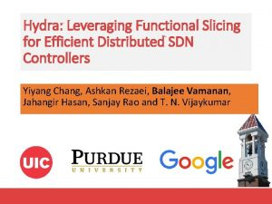 Hydra Leveraging Functional Slicing for Efficient Distributed SDN