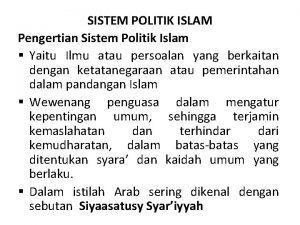 SISTEM POLITIK ISLAM Pengertian Sistem Politik Islam Yaitu