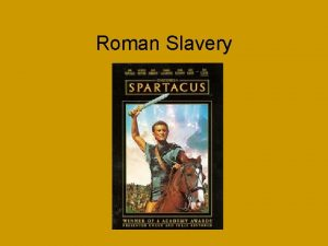 Roman Slavery Republic Roman farmers shepherds and laborers