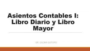 Asientos Contables I Libro Diario y Libro Mayor