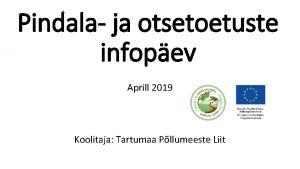 Pindala ja otsetoetuste infopev Aprill 2019 Koolitaja Tartumaa