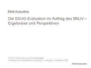 Die ESUGEvaluation im Auftrag des BMJV Ergebnisse und