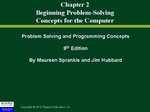 Chapter 2 Beginning ProblemSolving Concepts for the Computer
