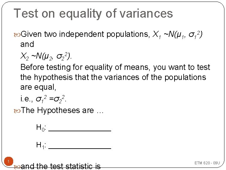 Test on equality of variances Given two independent