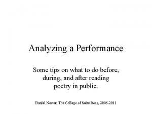 Analyzing a Performance Some tips on what to
