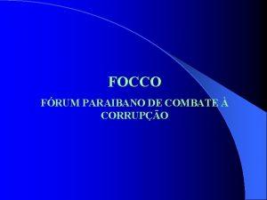 FOCCO FRUM PARAIBANO DE COMBATE CORRUPO CORRUPO A