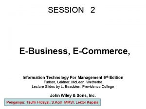 SESSION 2 EBusiness ECommerce Information Technology For Management