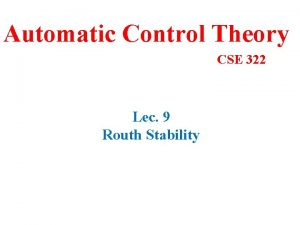 Automatic Control Theory CSE 322 Lec 9 Routh