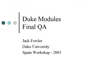Duke Modules Final QA Jack Fowler Duke University