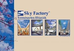 Sky Factory TM Termszetes Illzik www The Sky