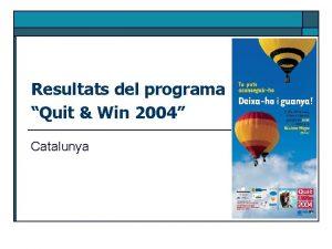Resultats del programa Quit Win 2004 Catalunya N