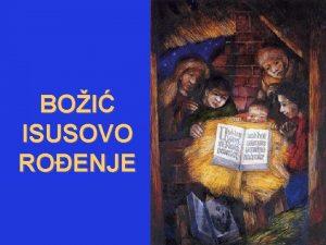 BOI ISUSOVO ROENJE 1 Radujte se narodi kad