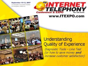Understanding Quality of Experience Diagnostic Tools Line Test
