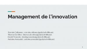 Management de linnovation Romain Callonnec romain callonecpolytechlille net