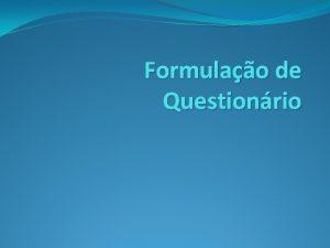 Formulao de Questionrio Sugesto de Leitura Como Elaborar