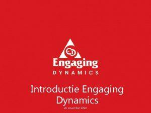 Introductie Engaging Dynamics 26 november 2020 Engaging als