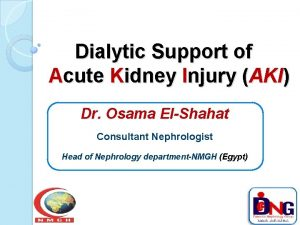 Dialytic Support of Acute Kidney Injury AKI Dr
