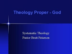Theology Proper God Systematic Theology Pastor Brett Peterson