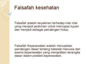 Falsafah kesehatan Falsafah adalah keyakinan terhadap nilai yang