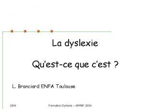 La dyslexie Questce que cest L Branciard ENFA